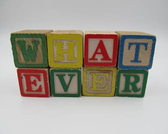 Vintage Wooden WHATEVER Alphabet Building Blocks, Country Decor, Rustic Decor, Humorous Stacking Wood Letter Blocks, 8 Wood Blocks, Whatever