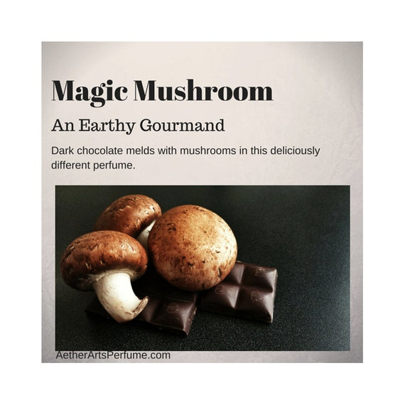 Magic Mushroom: a dark, forest, Gourmand Fragrance. The Scent of Chocolate and Mushroom marry in this decadent and delicious Perfume Oil.