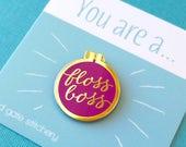 Floss Boss Enamel Pin, Embroidery Hoop, Flair, Lapel Pin