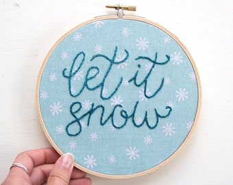 Let It Snow Embroidery Hoop Art, Blue Snowflakes, Hand-Stitched Embroidered Art, Christmas Decor, Holiday Wall Hanging, Handmade Wall Art