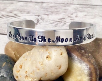 Love You to the Moon & Back - Cuff Bracelet Personalized - Hand Stamped Bracelet - Metal Cuff Custom - Bangle Bracelet