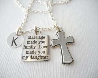Marriage Made You Family, Love Made You My Daughter, Cross- Initial Necklace/ Daughter in law gift, future Daughter in law necklace