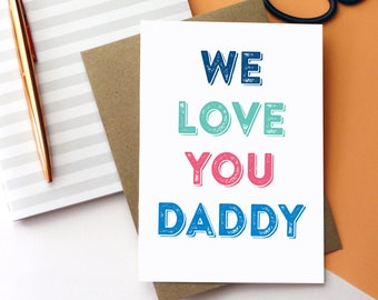 We Love You Daddy Dad Grandad Typographic Contemporary Father's Day Birthday British Humour Joke Greetings Card