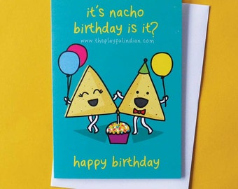 It's Nacho Birthday Is It?