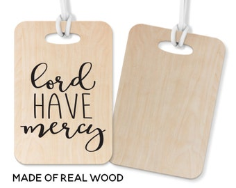 Lord Have Mercy Bag Tag ID Tag Real Wood Luggage Tag