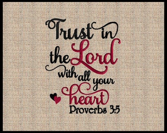Trust in the Lord with all your heart Proverbs 3:5 Machine Embroidery Design Bible Scripture Verse Embroidery Design