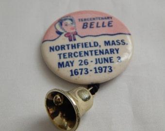 Northfield Mass. Tercentenary Belle Pin Back Button
