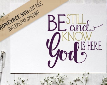 Be Still and Know svg God svg Christian svg Religious svg Bible Verse svg Quote svg Peace svg dxf eps jpeg files for Cricut Silhouette