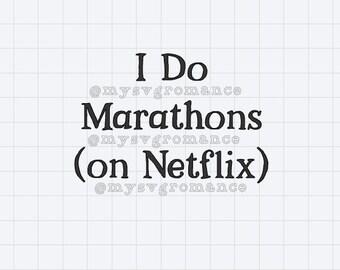 I Do Marathons (on Netflix) - SVG - Cutting File - Cricut - Silhouette