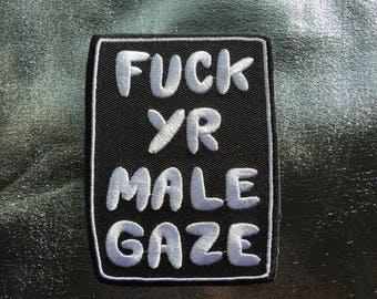 Fuck yr male gaze Patch - Lovestruck Prints