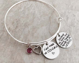 Personalized bangle bracelet God made us cousins because he knew our moms couldn't handle us as sisters custom cousin bracelet cousin gift