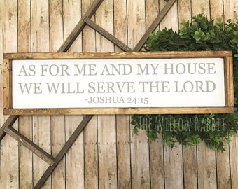 As for Me and My House we Will Serve the Lord | Joshua 24:15 | Farmhouse Decor | Bible Verse Sign | Serve the Lord Sign
