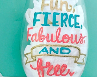Fun fierce fabulous and free- Congrats on your divorce- divorce gift- funny divorce glass - friend gift-best friend female power girl power