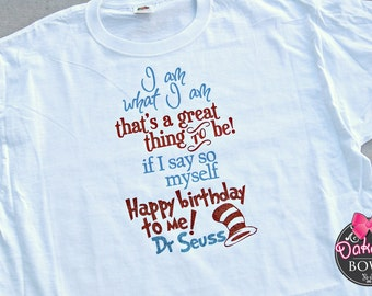 Happy Birthday Dr. Seuss shirt, Dr. Seuss' Birthday shirt, Dr. Seuss, Cat in the Hat, Teacher Shirt, Reading week, Dr. Seuss shirt, Birthday