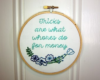 Arrested Development Hoop Art - Tricks are what whores do for money - 5 Inches