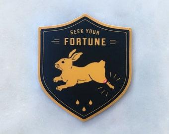 Seek Your Fortune Sticker
