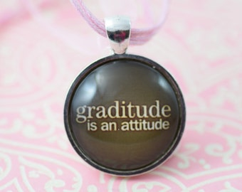 Gratitude is an attitude Inspirational Necklace Brown Glass Pendant Silver Jewelry or Keychain