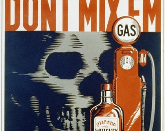 Don't Mix Em, Drinking and Driving, Gas and Whiskey, Old Photo Print