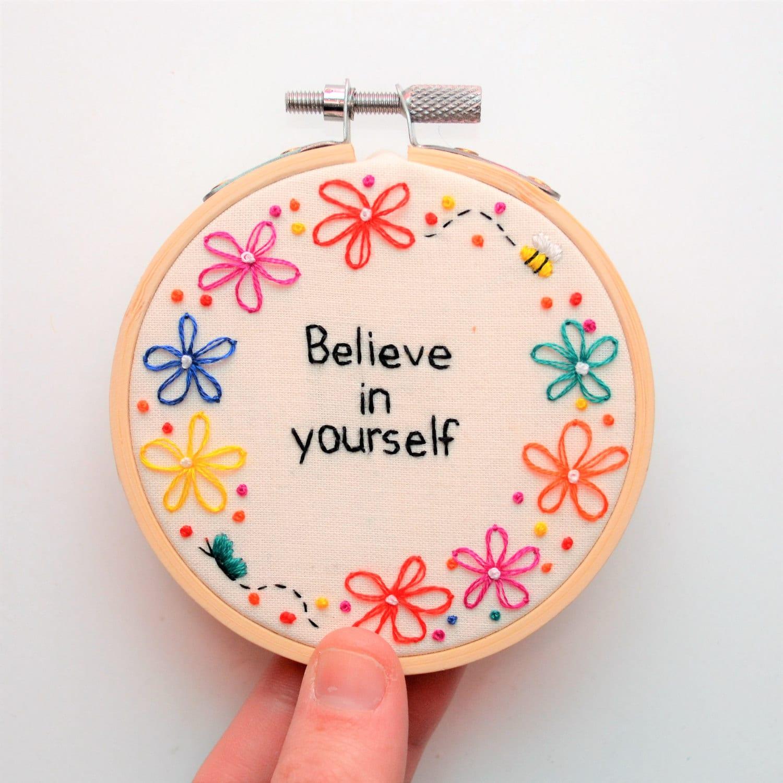 Hand embroidery hoop art inspirational quote believe in