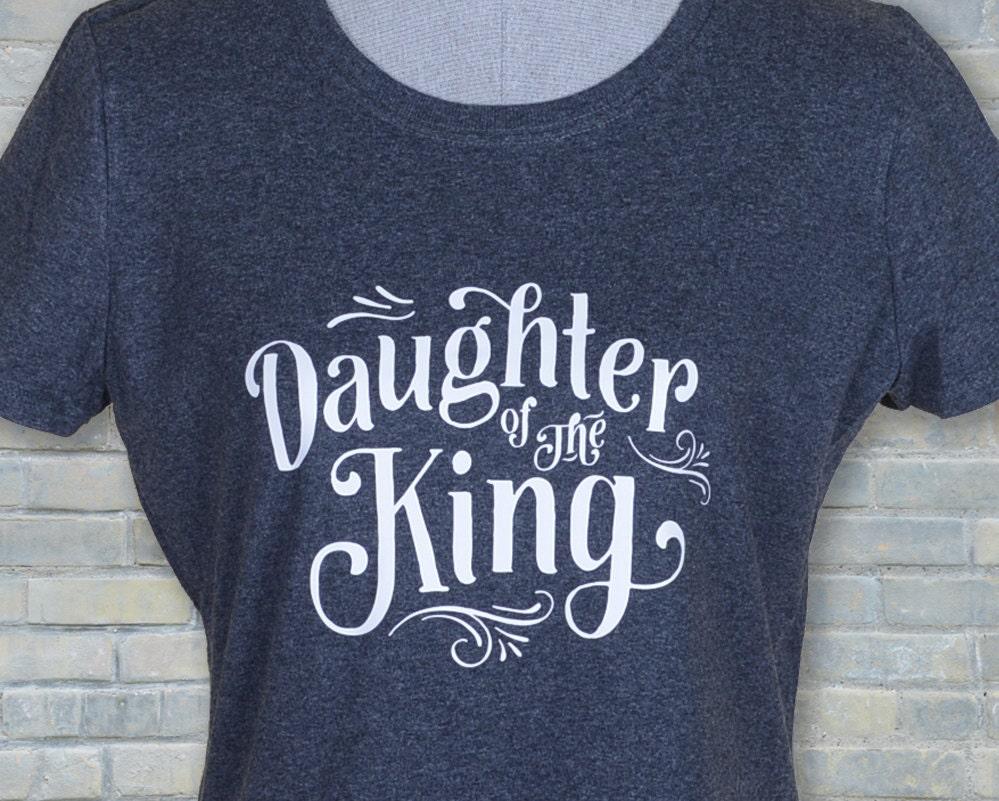 Shirt design mission tx - Christian Shirt Daughter Of The King Christian Tee Christian T Shirts Christian