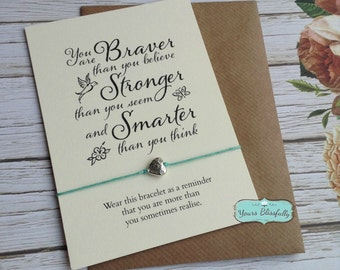 Braver Friendship Bracelet, You are BRAVER than you Believe Wish Bracelet, Courage, Strength, Greeting Card, Loss, Grief, You are Stonger