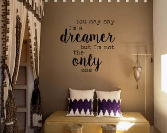 Vinyl Wall Word Decal - You May Say I'm a Dreamer But I'm Not the Only One - John Lennon Imagine Lyrics - Music Lyric Decal - The Beatles