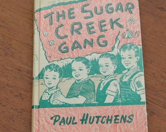 Book, The Sugar Creek Gang, Vintage Children's Book, Paul Hutchens