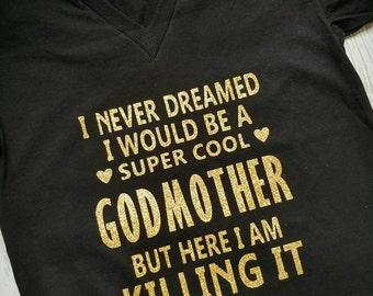 Godmother T-Shirt / Cool Godmother  Shirt / Aunt Gift / God Mother Gift / T-Shirt / Multi Color Option / Customizable