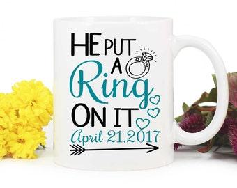 He Put a Ring on It mug,Engagement Coffee Mug,Engagement gift,Future Bride Mug,Wedding Mug,Engagement Mug,Bride to be,Left Handed MUG300