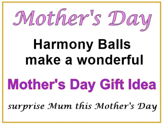 Mother's Day - Harmony Balls make Wonderful Mother's Day Gift Ideas - Surprise your Mother this Mother's Day