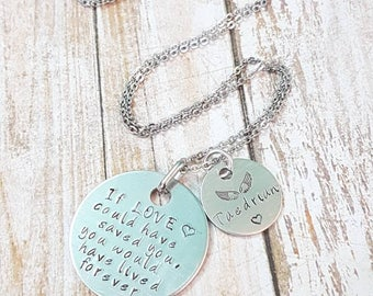 If love could have saved you, you would have lived forever hand stamped personalised Baby memorial necklace