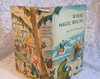 RESCUE ME BOOK Where Magic Begins, German Fairy Tales Since Grimm, 1957, Retold by Gertrude C. Schwebell, 10 Fairy Tales.