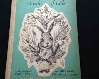 Vintage, 1948. ROBBUT A Tale of Tails by Robert Lawson. Published by the Viking Press, New York. First Edition.