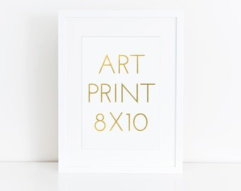 8x10 ART PRINT | Wall Art | 100lb Paper | High Quality | Ready to Frame | Ready to Gift