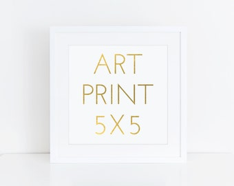 5x5 ART PRINT | Wall Art | 100lb Paper | High Quality | Ready to Frame | Ready to Gift