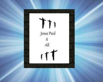 Jesus Paid It All 8 X 10 Printable Download