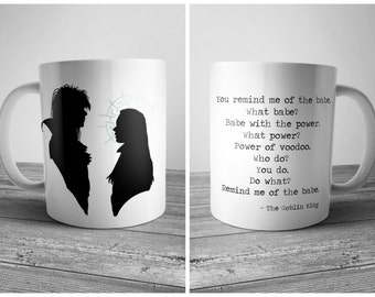 """Labyrinth Coffee Mug Goblin King quote """"Remind me of the babe. Babe with the Power"""" Jareth & Sarah David Bowie 11 oz White Ceramic Cup"""