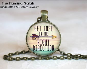 Get LOST in the RIGHT DIRECTION Pendant • Travel Inspiration • BoHo Quote Jewellery • Gift Under 20 • Made in Australia (P1339)