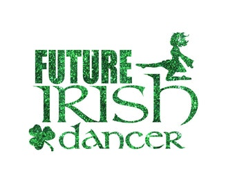 Future Irish Dancer Iron On Decal