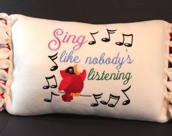 "Expressions Fleece Pillow - ""Sing like nobody's listening"""