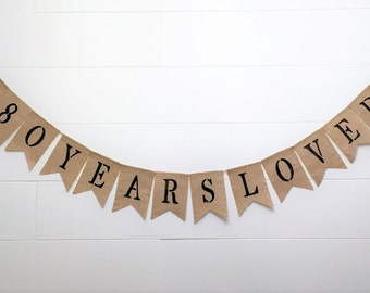 Custom 80 Years Loved Birthday Banner,Burlap Birthday Banner,80th Birthday Banner, Birthday Bunting/Garland.Birthday Party Supplies