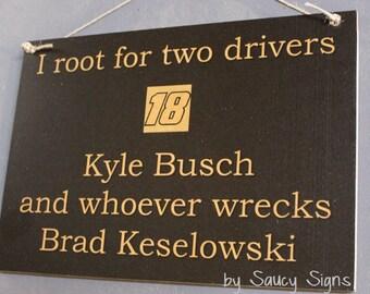 Driver Kyle Busch wrecks Brad Keselowski Racing Driver Sign