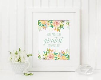 You Are Our Greatest Adventure Nursery Art Print, Adventure Nursery Theme, Floral Nursery, Baby Girl Nursery, Mint Nursery Wall Art Quote
