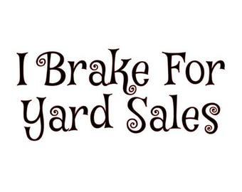 Vinyl Decal - I Brake For Yard Sales