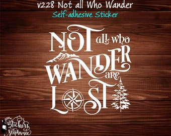 v228 STICKER  Not All Who Wander are Lost Adventurer Self-Adhesive Vinyl Decal