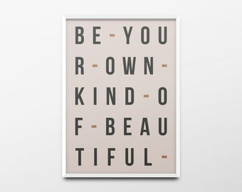"""Typography Print """"Be your own kind of beautiful"""" Dorm Room Decor, Girls Room Wall Art, Inspirational Quote, Nursery Wall Art, Office Decor"""