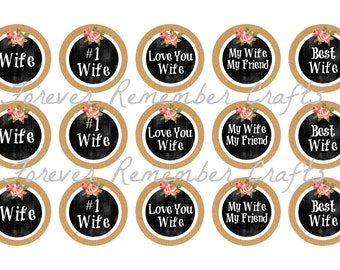 INSTANT DOWNLOAD Wife Sayings  1 Inch Bottle Cap Image Sheets *Digital Image* 4x6 Sheet With 15 Images