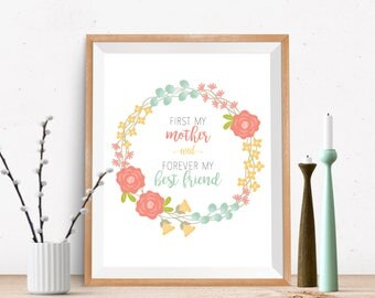 First My Mother Forever MY Best Friend Print