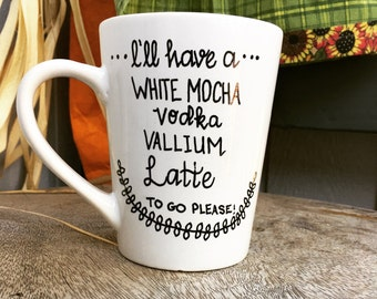 Ill have a White Mocha, Vodka, Vallium, Latte to go please! Humor Coffee Mugs for that stressful every day hustle!