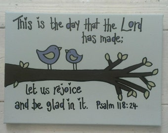 "Scripture art. Psalm 118:24 ""This is the day that the Lord has made"""